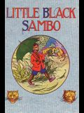 Little Black Sambo: Uncensored Original 1922 Full Color Reproduction