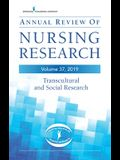Annual Review of Nursing Research, Volume 37: Transcultural and Social Research