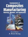 Fundamentals of Composites Manufacturing Materials, Methods, and Applications