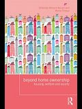 Beyond Home Ownership: Housing, Welfare and Society