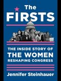 The Firsts: The Inside Story of the Women Reshaping Congress