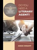 Do You Need a Literary Agent?: The Writer-in-the-Know Guide to a Literary Agent's Role in the Publishing Industry