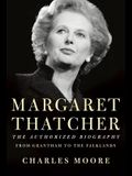 Margaret Thatcher: From Grantham to the Falklands: The Authorized Biography