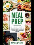Meal Prep: 101 - La Guía Para Principiantes A La Preparacion Semanal De Comida Y La Alimentacion Limpia - Recetas Simples Y Delic