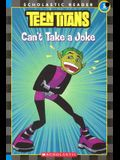 Teen Titans: Can't Take A Joke (Reader #3)