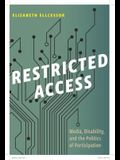 Restricted Access: Media, Disability, and the Politics of Participation