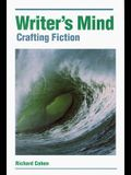 The Writers Mind: Crafting Fiction