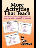 More Activities That Teach: Over 800 hands-on learning activities for today that make a difference for tomorrow