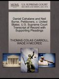 Daniel Cahalane and Neil Byrne, Petitioners, V. United States. U.S. Supreme Court Transcript of Record with Supporting Pleadings