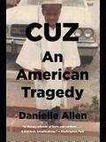 Cuz: An American Tragedy
