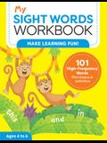 My Sight Words Workbook: 101 High-Frequency Words Plus Games & Activities!