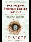 Your Complete Retirement Planning Road Map: A Comprehensive Action Plan for Securing IRAs, 401(K)s, and Other Retirement Plans for Yourself and Your F