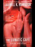 The Lunatic Cafe: An Anita Blake, Vampire Hunter Novel