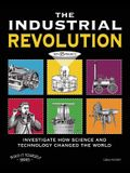 The Industrial Revolution: Investigate How Science and Technology Changed the World