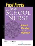 Fast Facts for the School Nurse: School Nursing in a Nutshell
