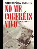 No Me Cogereis Vivo: (2001-2005)