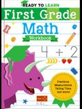 Ready to Learn: First Grade Math Workbook: Fractions, Measurement, Telling Time, and More!