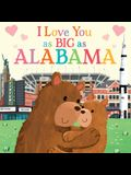 I Love You as Big as Alabama