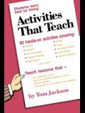 Activities That Teach: Students Learn Best By Doing!