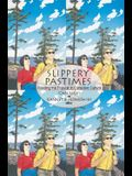 Slippery Pastimes: Reading the Popular in Canadian Culture
