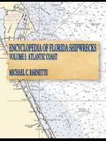 Encyclopedia of Florida Shipwrecks, Volume I: Atlantic Coast