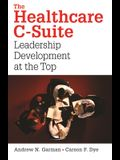 The Healthcare C-Suite: Leadership Development at the Top