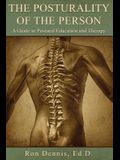 The Posturality of the Person: A Guide to Postural Education and Therapy