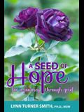 A Seed of Hope: For a Journey Through Grief