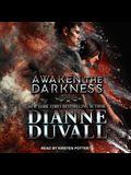 Awaken the Darkness Lib/E