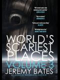 World's Scariest Places: Volume 3