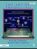 The Art of Producing: How to Create Great Audio Projects