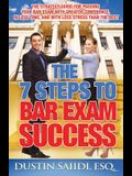 The 7 Steps to Bar Exam Success: The Strategy Guide for Passing Your Bar Exam with Greater Confidence, in Less Time, and with Less Stress than the Res