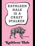 Kathleen Hale Is a Crazy Stalker
