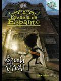 ¡la Escuela Está Viva!: A Branches Book (Escuela de Espanto #1)