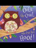 Oola the Owl Who Lost Her Hoot!