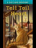 The Tell Tail Heart: A Cat Cafe Mystery