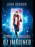 Spyrius Technology: Oz Imagined