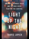 Light Up the Night: America's Overdose Crisis and the Drug Users Fighting for Survival