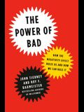 The Power of Bad: How the Negativity Effect Rules Us and How We Can Rule It