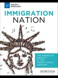 Immigration Nation: The American Identity in the Twenty-First Century