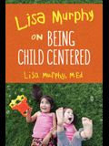Lisa Murphy on Being Child Centered