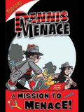 A Mission to Menace!.