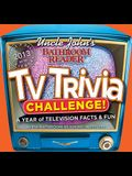 Uncle John's Bathroom Reader TV Trivia Challenge! Page-A-Day Calendar: A Year of Television Facts & Fun