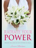 Radiate Your Power: Magnify Your Love Life with 30 Days of Grace