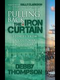 Pulling Back the Iron Curtain: Stories from a Cold War Missionary