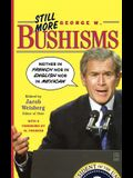 Still More George W. Bushisms: Neither in French Nor in English Nor in Mexican