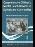 Comprehensive Children's Mental Health Services in Schools and Communities: A Public Health Problem-Solving Model [With CDROM]