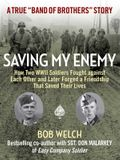 Saving My Enemy: How Two WWII Soldiers Fought Against Each Other and Later Forged a Friendship That Saved Their Lives