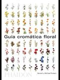 Guía de Flores Por Colores (Flower Colour Guide) (Spanish Edition)