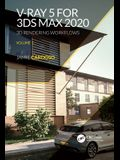 V-Ray 5 for 3ds Max 2020: Interiors & Exteriors with V-Ray and 3ds Max
